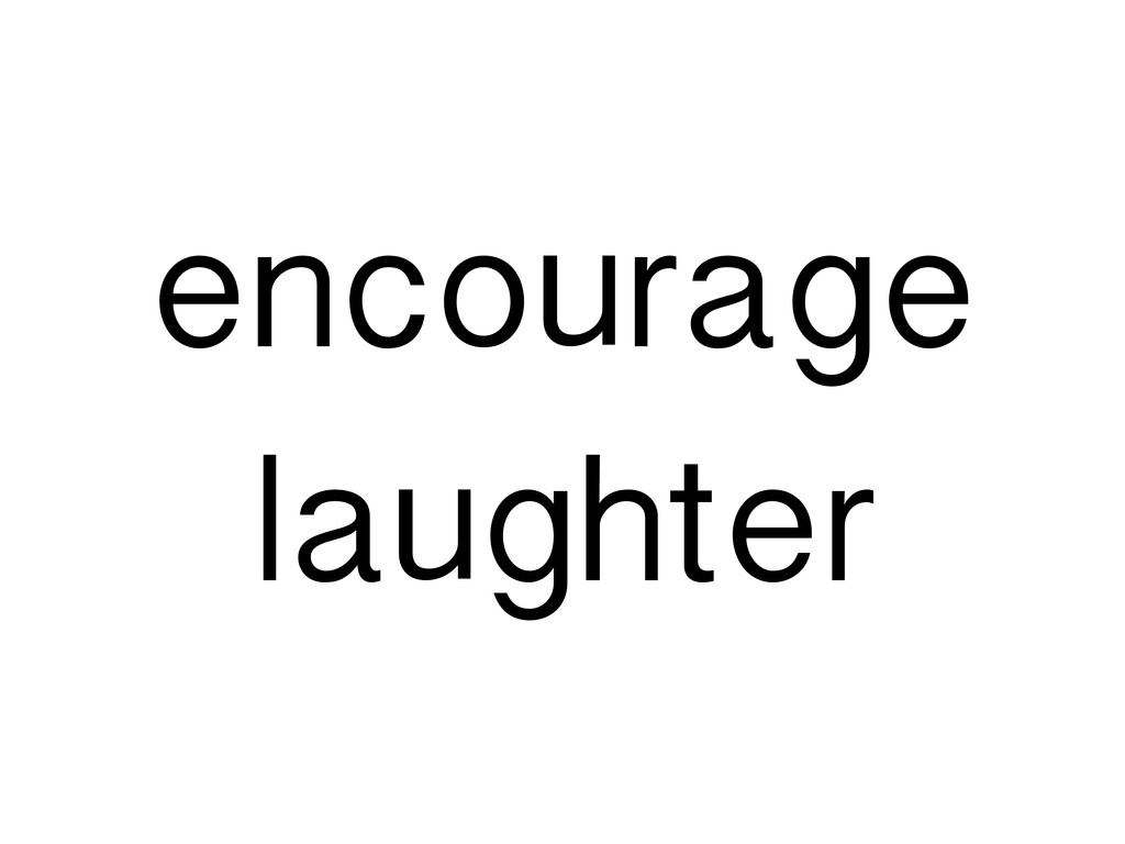 encourage laughter