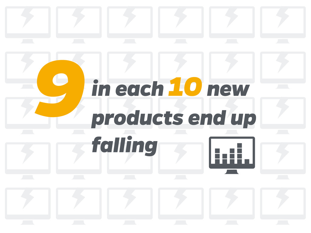 9in each 10 new products end up falling