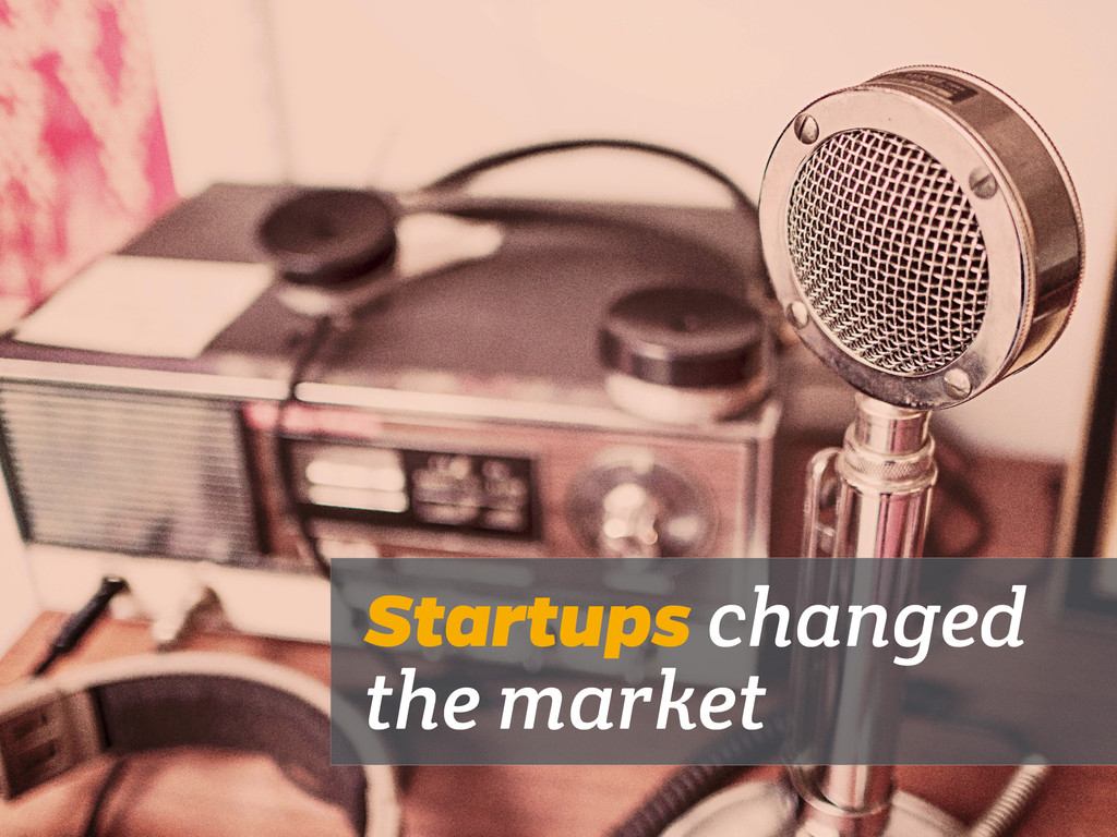 Startups changed the market