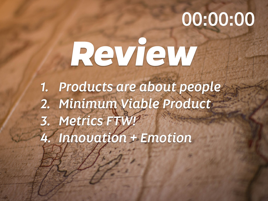 Review 1. Products are about people 2. Minimum ...