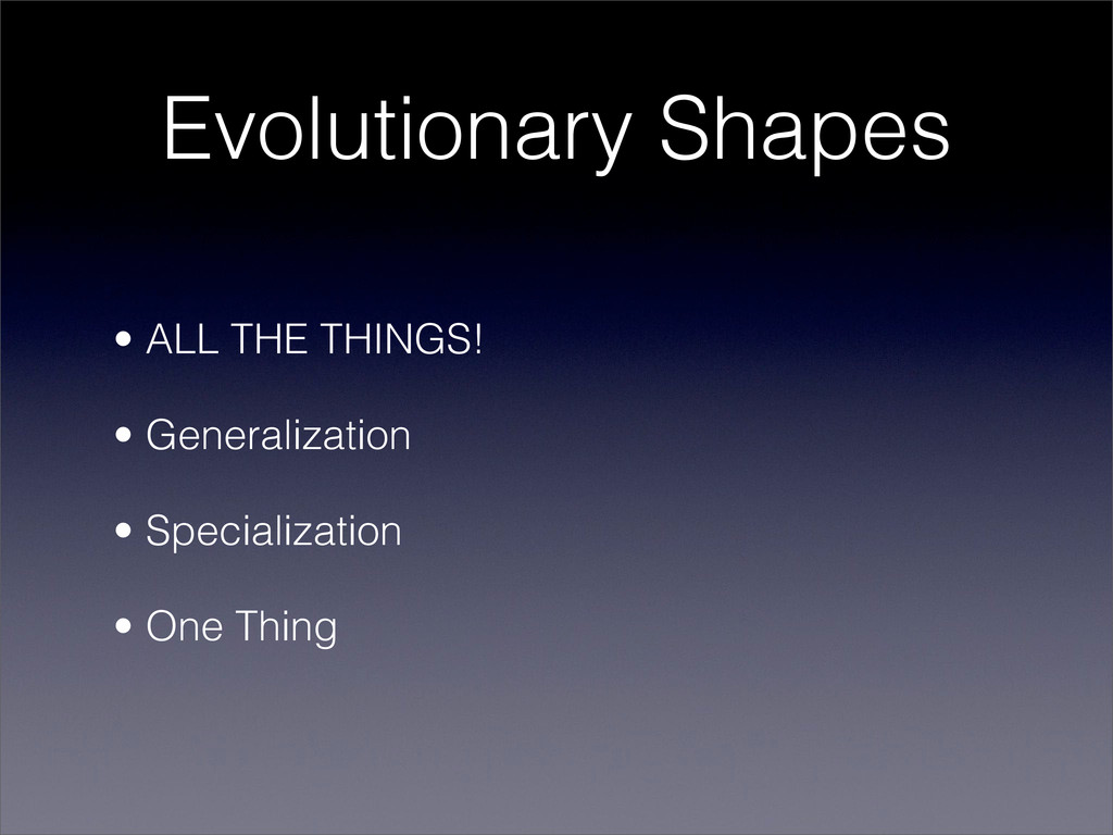 Evolutionary Shapes • ALL THE THINGS! • General...