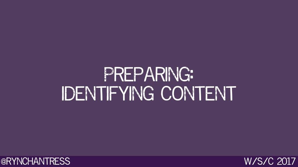 @rynchantress w/s/c 2017 Preparing:  identifyi...