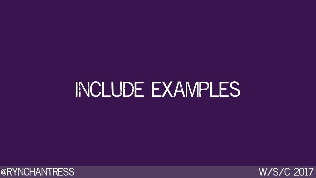 @rynchantress w/s/c 2017 include examples