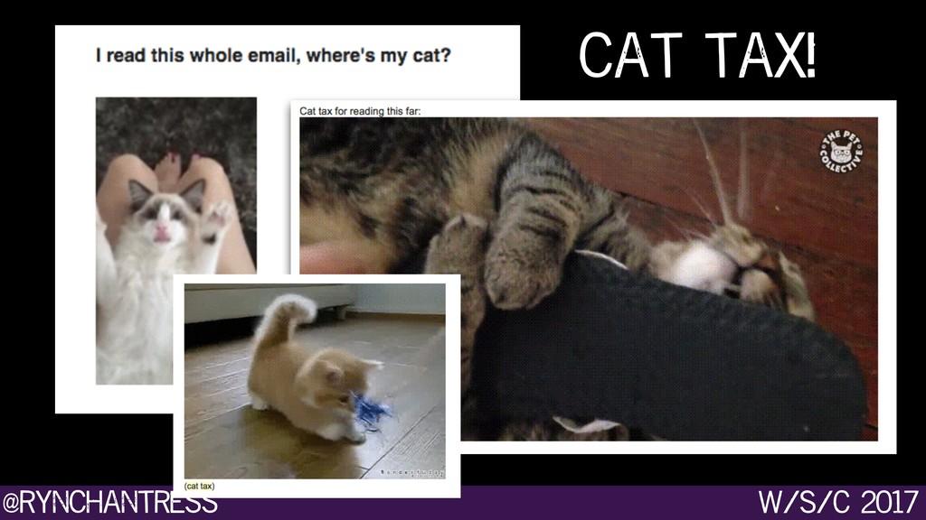@rynchantress w/s/c 2017 blargh cat tax!