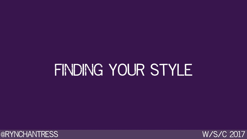 @rynchantress w/s/c 2017 finding your style