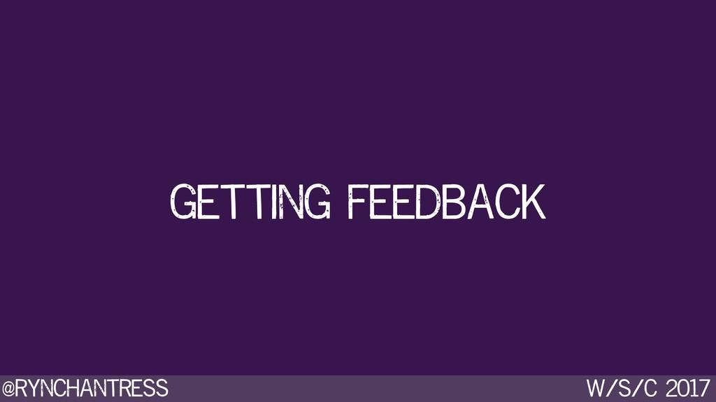 @rynchantress w/s/c 2017 getting feedback