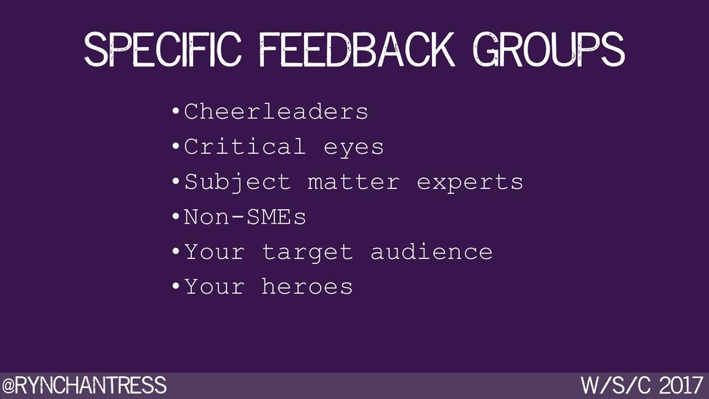 @rynchantress w/s/c 2017 specific feedback grou...