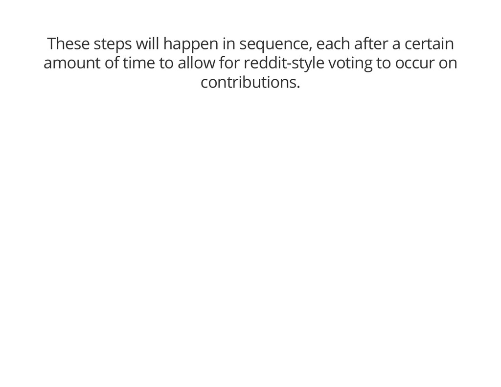These steps will happen in sequence, each after...
