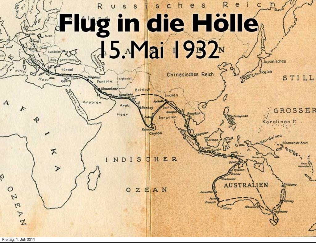 Flug in die Hölle 15. Mai 1932 Freitag, 1. Juli...