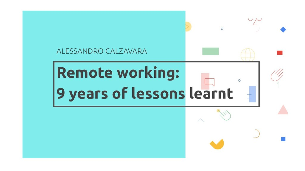 Remote working: 9 years of lessons learnt ALESS...