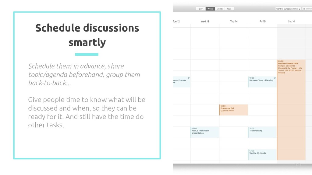 Schedule discussions smartly Schedule them in a...