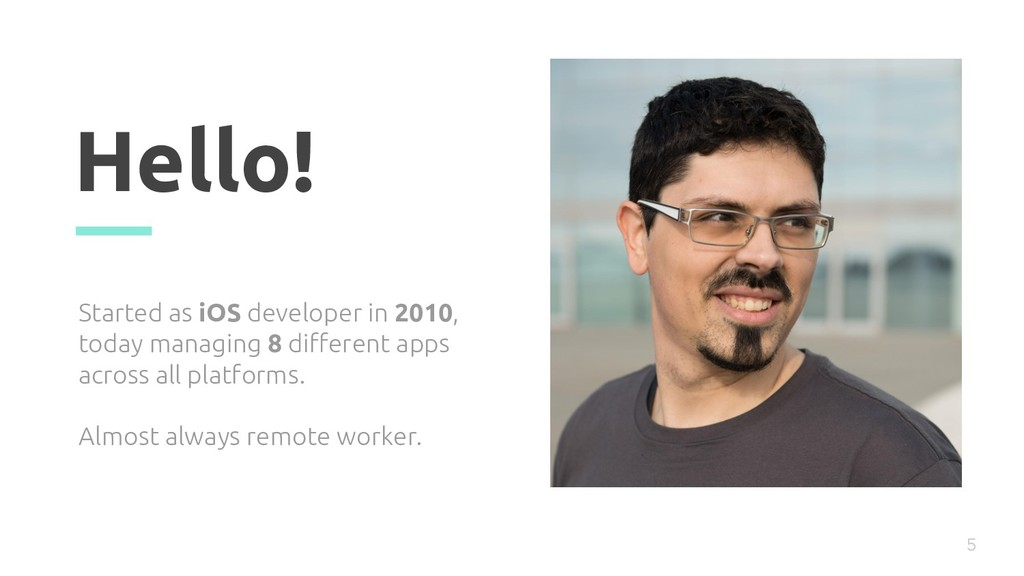 Hello! Started as iOS developer in 2010, today ...