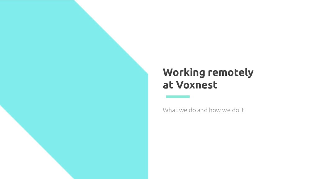 Working remotely at Voxnest What we do and how ...