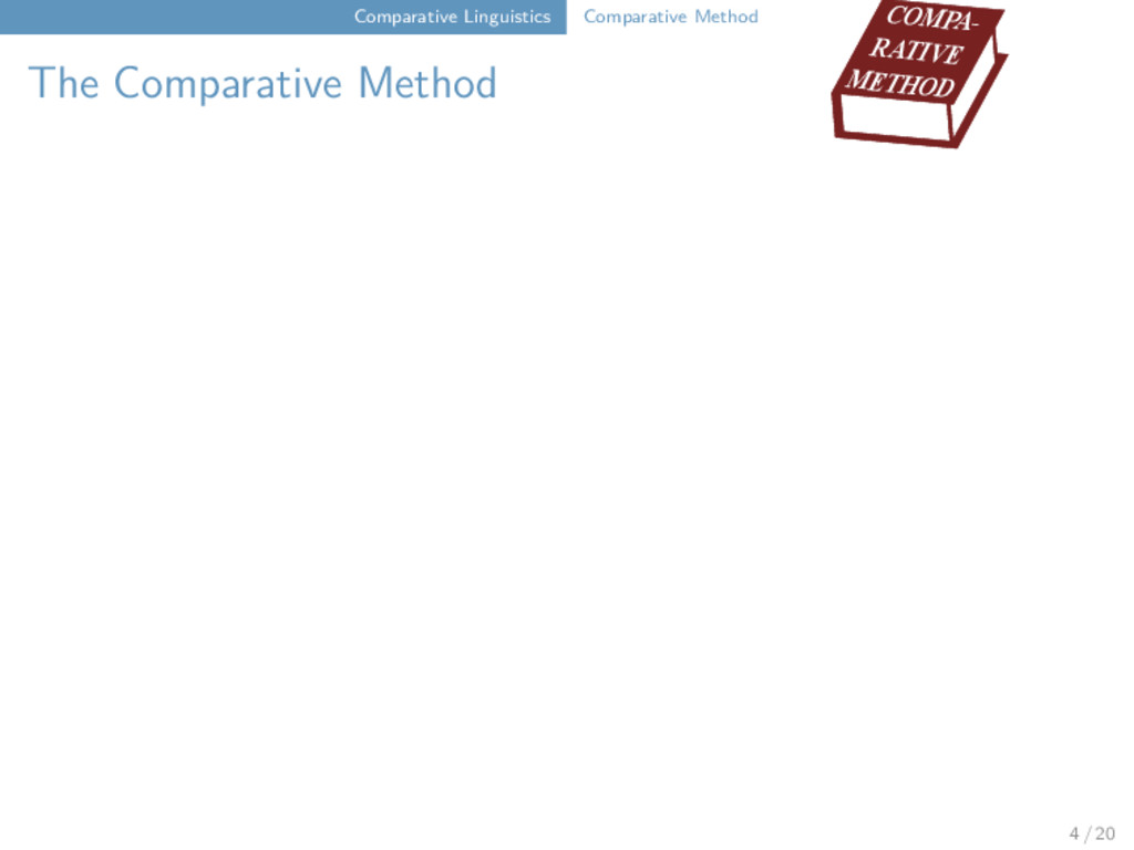 Comparative Linguistics Comparative Method The ...