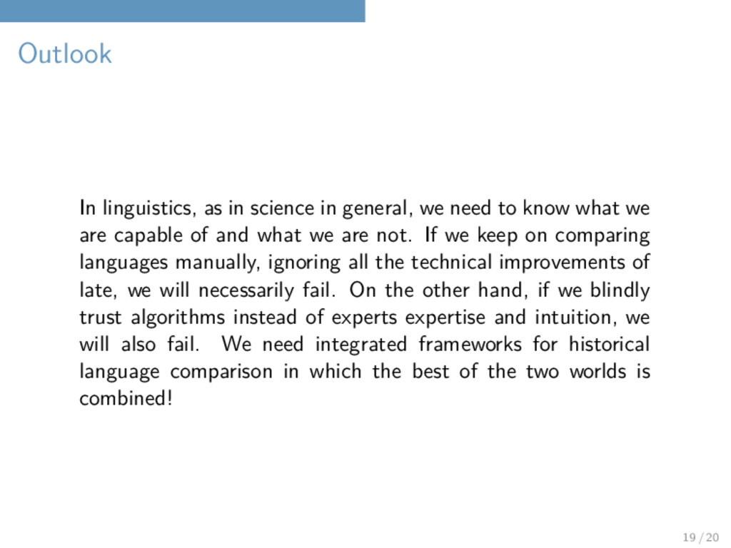 Outlook In linguistics, as in science in genera...