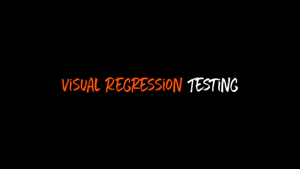 Visual Regression Testing