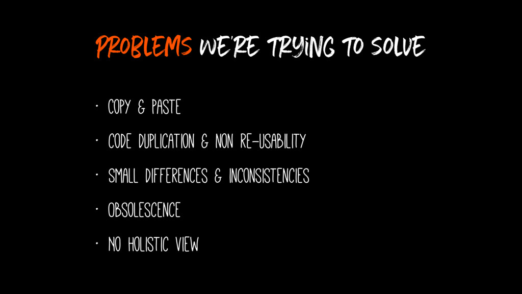 problems we're trying to solve • Copy & Paste •...