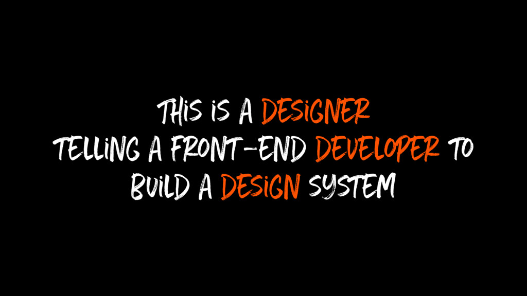 This is a designer telling a front-end develope...