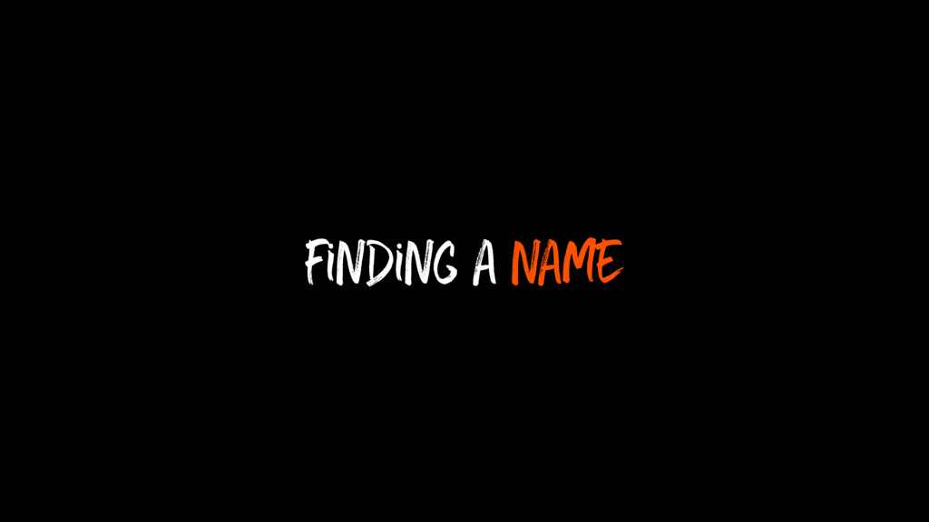 finding a name