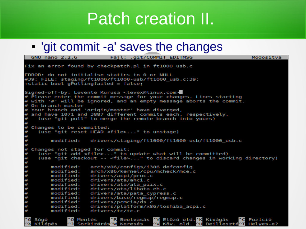 Patch creation II. ● 'git commit -a' saves the ...