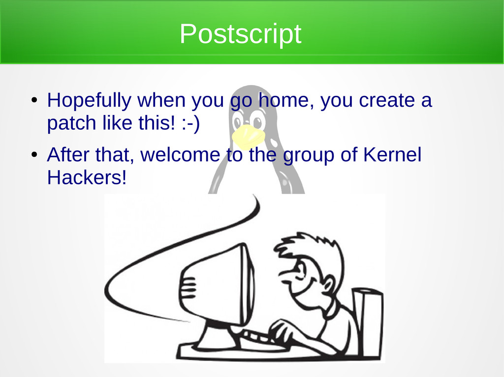Postscript ● Hopefully when you go home, you cr...