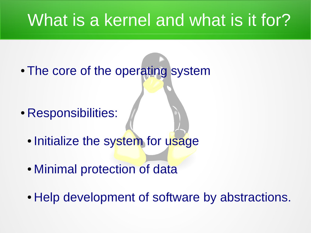 What is a kernel and what is it for? ● The core...