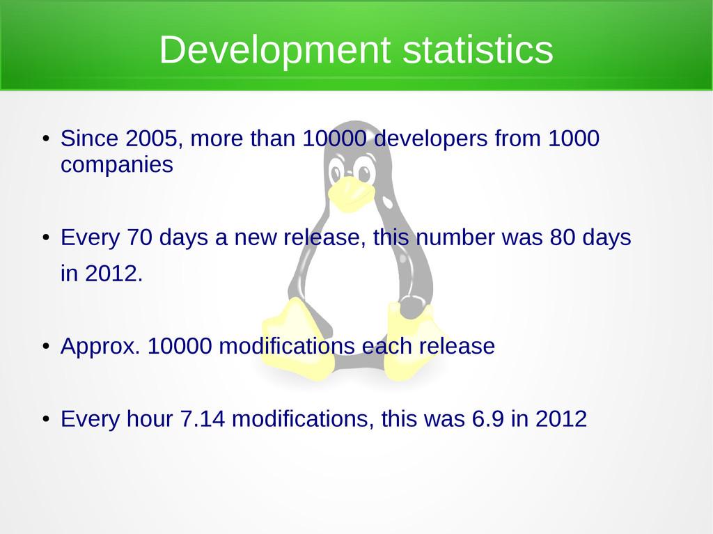 Development statistics ● Since 2005, more than ...