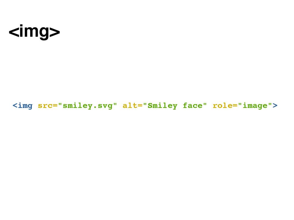 """<img src=""""smiley.svg"""" alt=""""Smiley face"""" role=""""i..."""