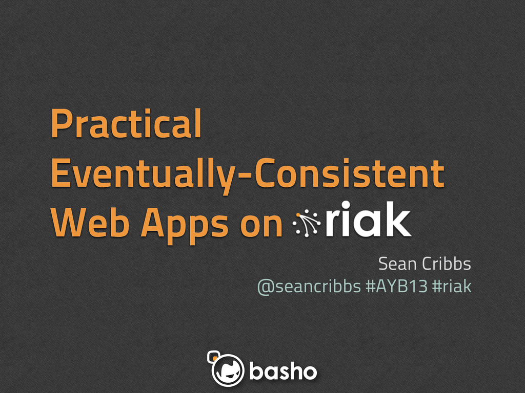 Practical Eventually-Consistent Web Apps on Sea...