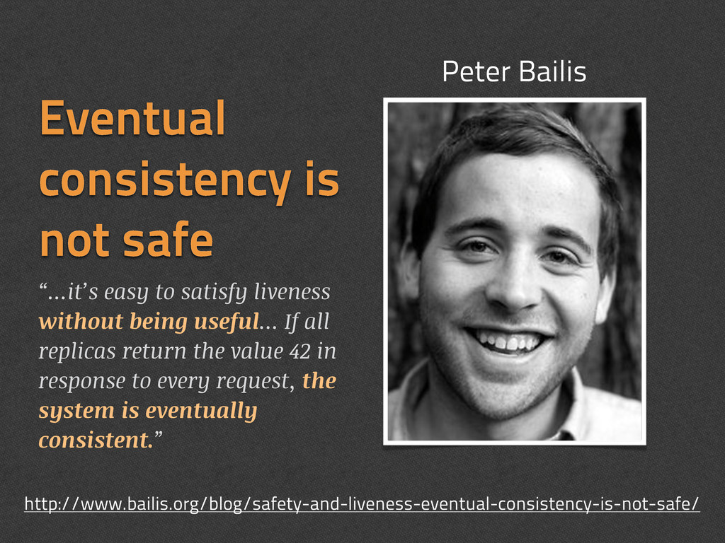 "Eventual consistency is not safe ""...it's easy ..."