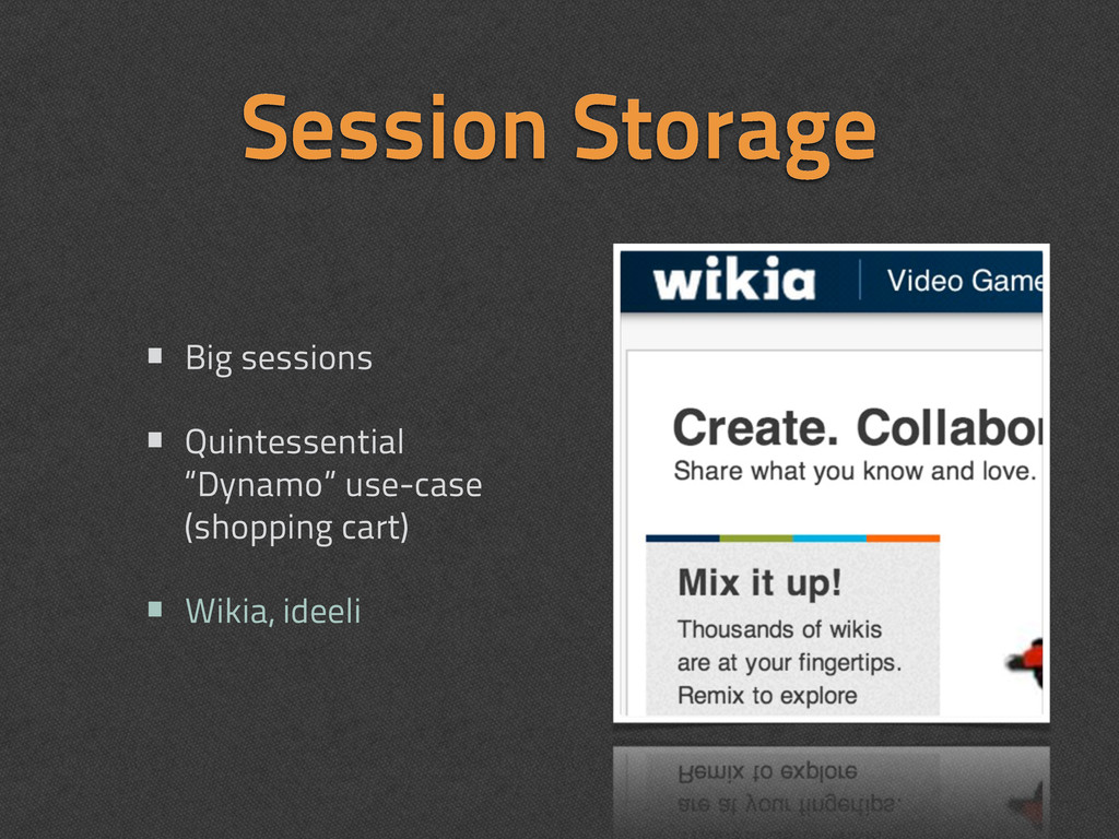 Session Storage • Big sessions • Quintessential...
