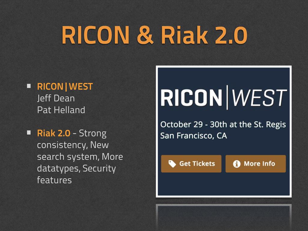RICON & Riak 2.0 • RICON|WEST Jeff Dean Pat Hel...