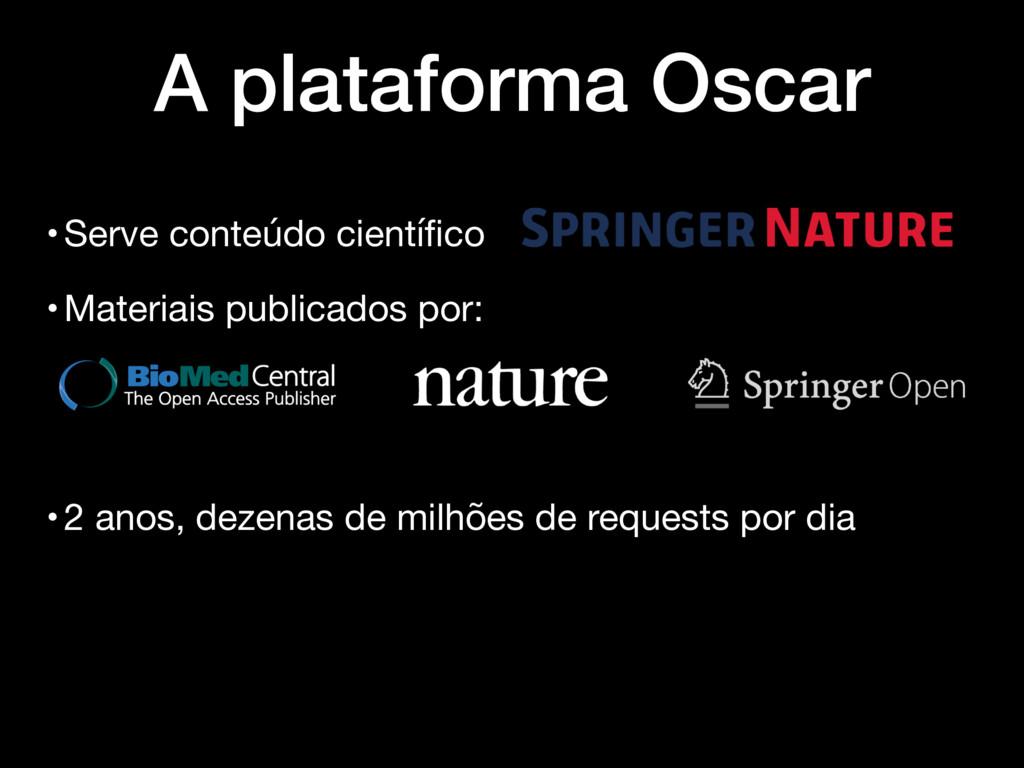 A plataforma Oscar •Materiais publicados por: •...