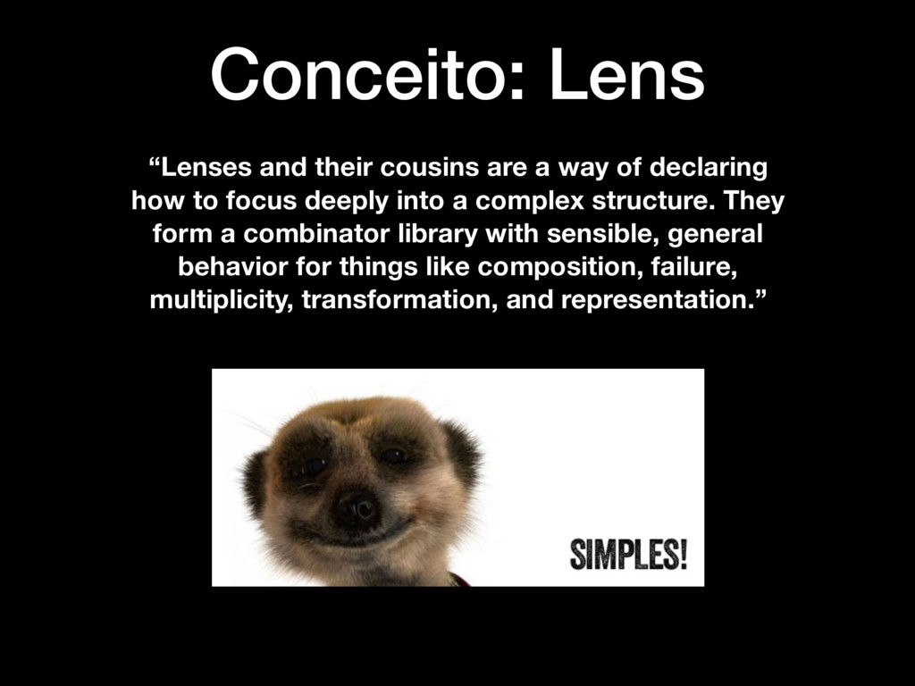 """""""Lenses and their cousins are a way of declarin..."""