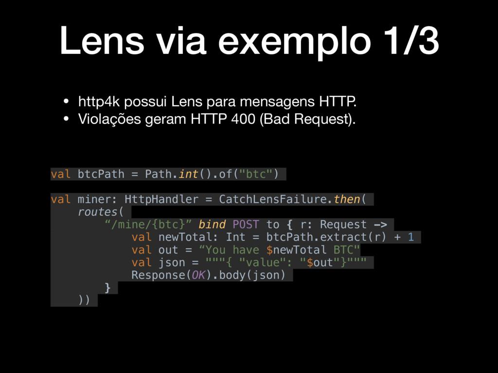 Lens via exemplo 1/3 val btcPath = Path.int().o...