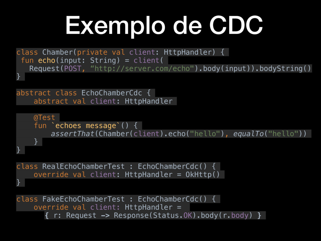 Exemplo de CDC class Chamber(private val client...