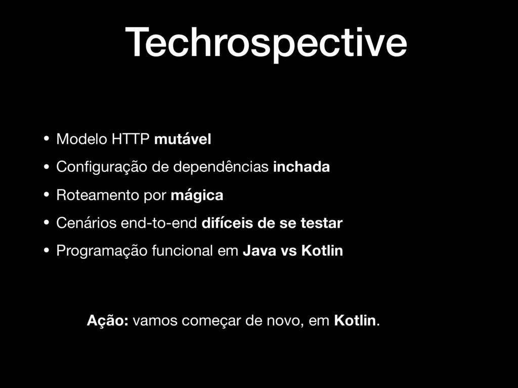 Techrospective • Modelo HTTP mutável  • Configur...