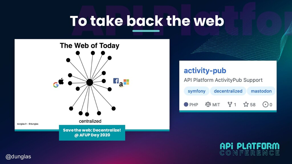 @dunglas To take back the web Save the web: Dec...