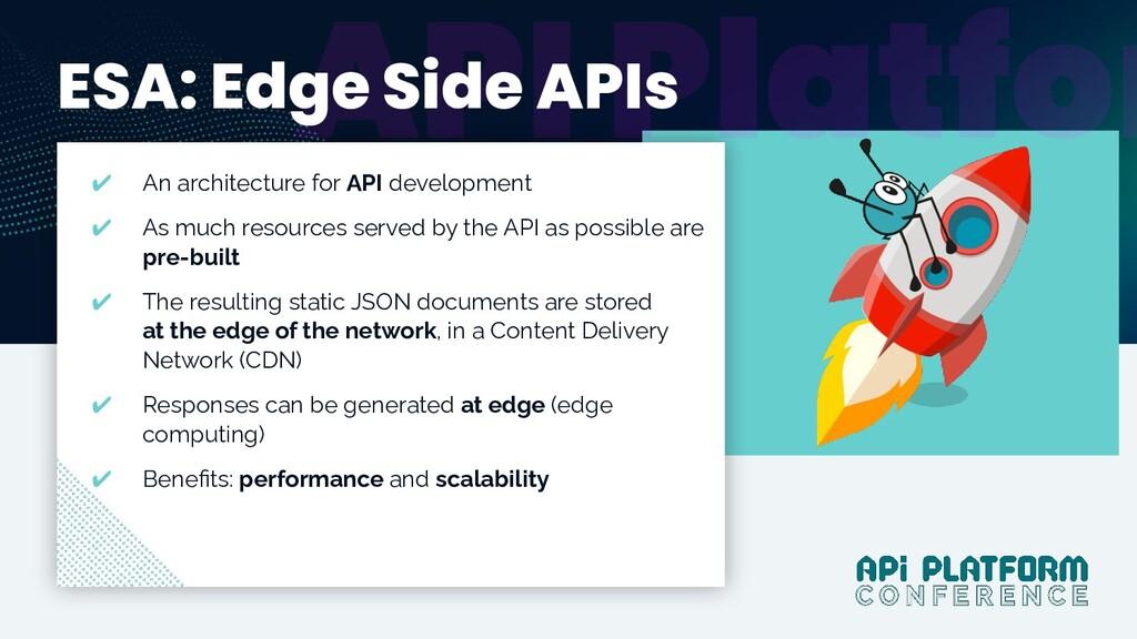 @dunglas Y ESA: Edge Side APIs ✔ An architectur...