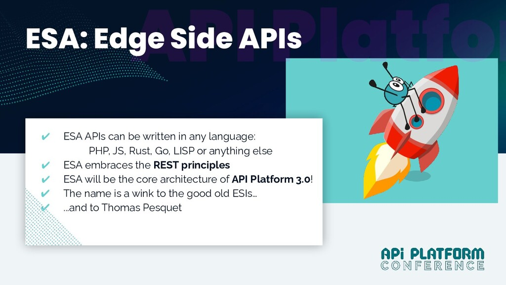 @dunglas Y ESA: Edge Side APIs ✔ ESA APIs can b...