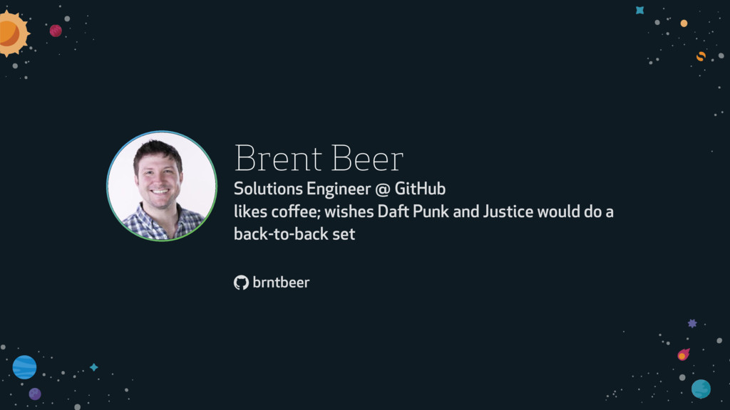 ! Brent Beer Solutions Engineer @ GitHub likes ...