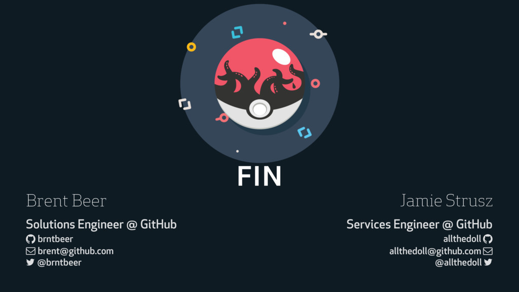 FIN Brent Beer Solutions Engineer @ GitHub ! br...