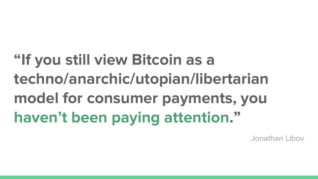 """""""If you still view Bitcoin as a techno/anarchic..."""