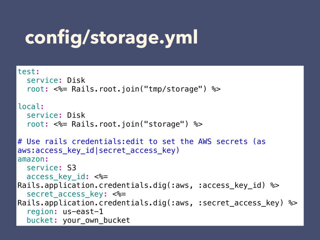 config/storage.yml test: service: Disk root: <%=...