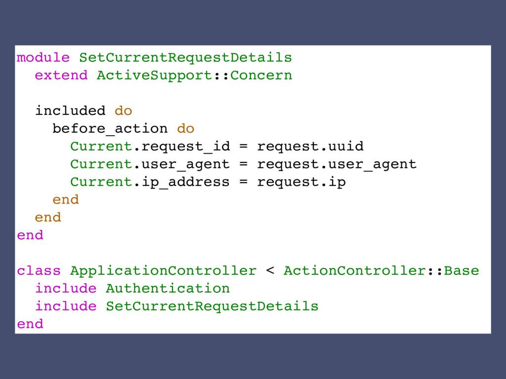 module SetCurrentRequestDetails extend ActiveSu...
