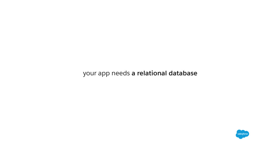 your app needs a relational database