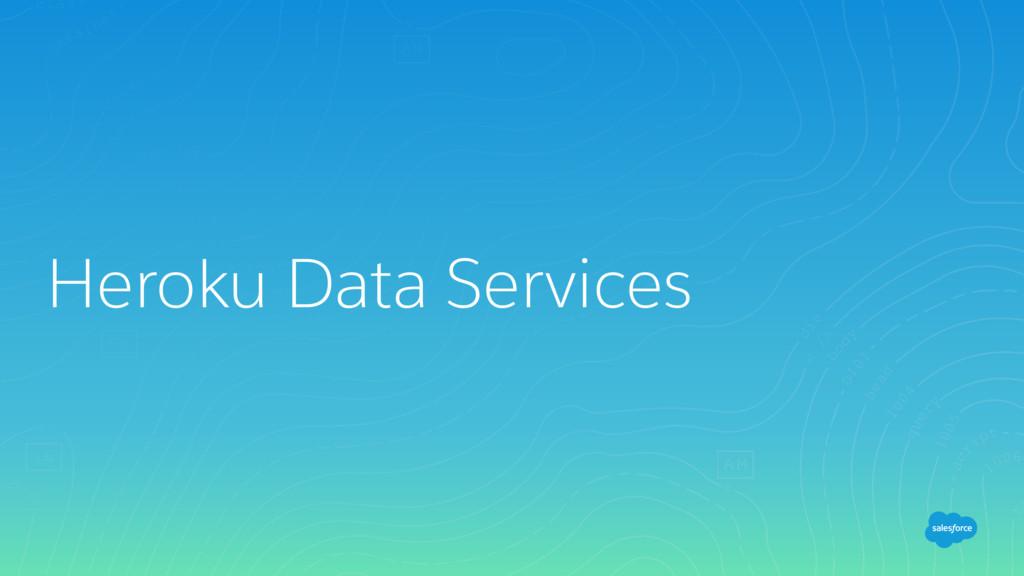 Heroku Data Services