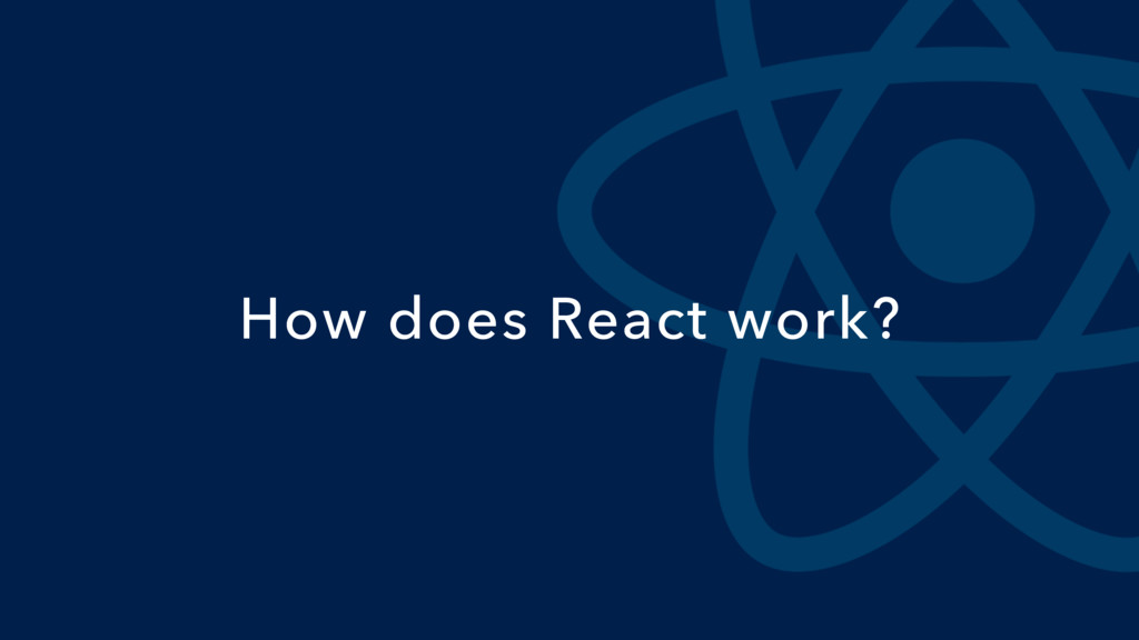 How does React work?