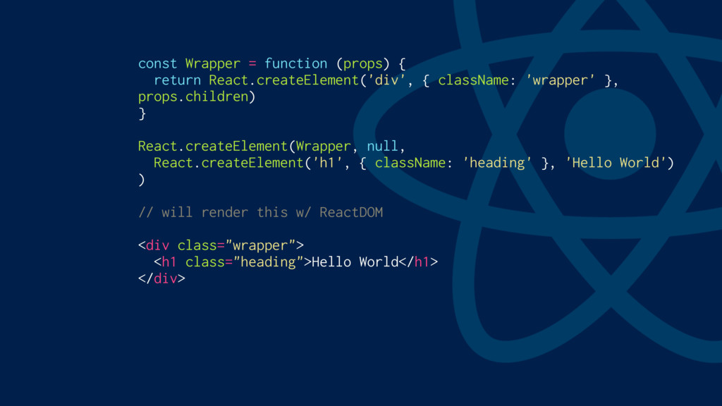 const Wrapper = function (props) { return React...