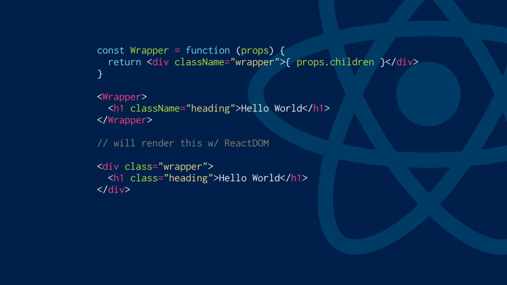 const Wrapper = function (props) { return <div ...